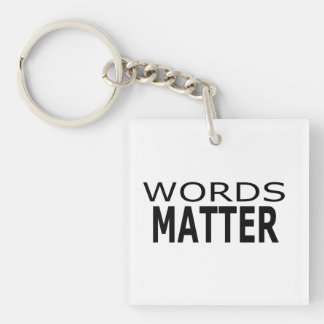 Words Matter Key Chain