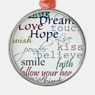 Words of Inspiration Metal Ornament