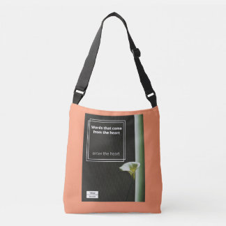 Words that come from the heart, enter the heart. crossbody bag