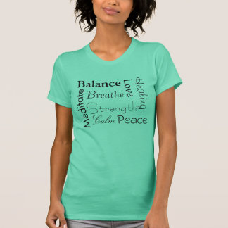 Words To Live By: Balance, Calm..t-shirt T-Shirt