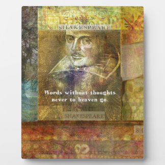 Words without thoughts never to heaven go display plaque