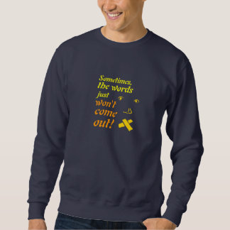 Words Won't Come Out dark Sweatshirt