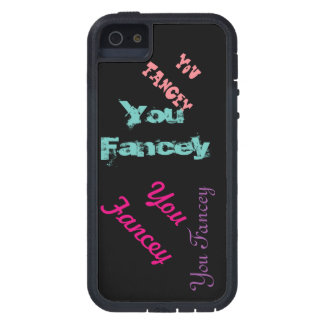 "Wordy phone case of ""You Fancey Case For iPhone 5"