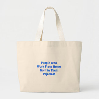 Work at Home in your pajamas Large Tote Bag