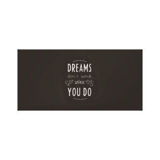 Work For Your Dreams Canvas Print