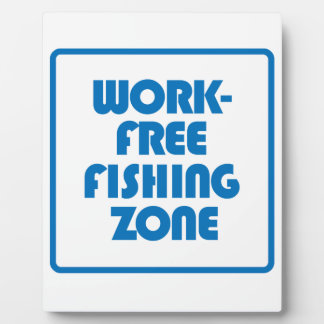 Work Free Fishing Zone Plaque