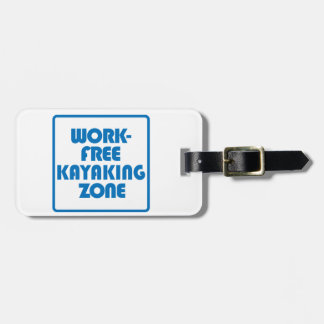 Work Free Kayaking Zone Luggage Tag