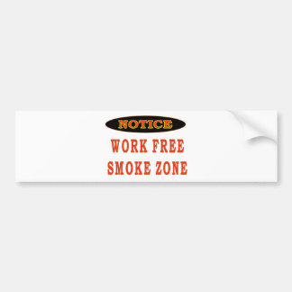 WORK FREE SMOKE ZONE BUMPER STICKER