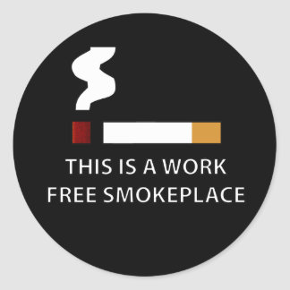Work Free Smokeplace Classic Round Sticker