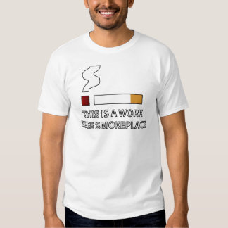 Work Free Smokeplace T Shirts
