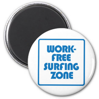 Work Free Surfing Zone Magnet