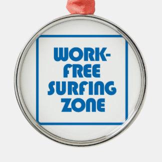 Work Free Surfing Zone Metal Ornament