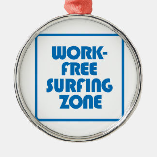 Work Free Surfing Zone Silver-Colored Round Decoration