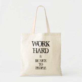 Work Hard and Be nice to People motivation quote Budget Tote Bag