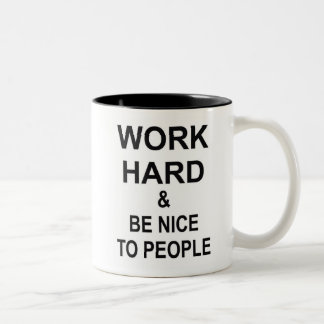 Work Hard and Be Nice to People Two-Tone Coffee Mug