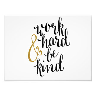 Work Hard & Be Kind Poster Art Photo