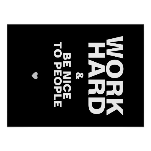 Work Hard & Be Nice To People Poster: Black
