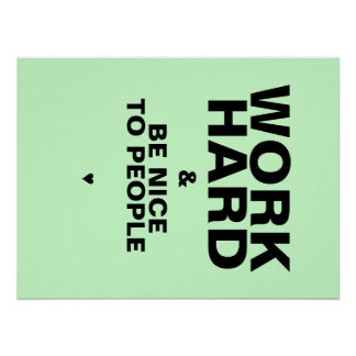 Work Hard & Be Nice To People Poster: Green Poster