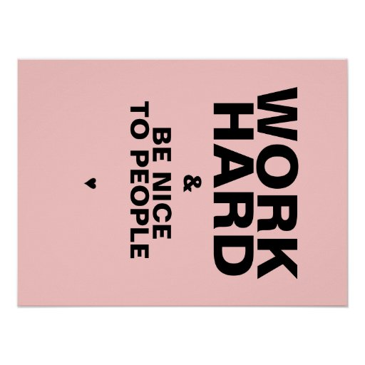 Work Hard & Be Nice To People Poster: Pink