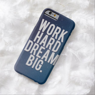 work hard dream big barely there iPhone 6 case
