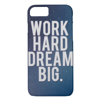 work hard dream big iPhone 7 case