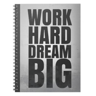 Work Hard Dream Big: Motivational Notebook