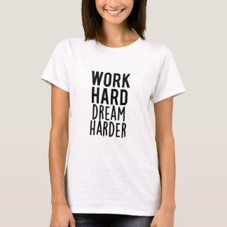 Work Hard Dream Harder T-Shirt