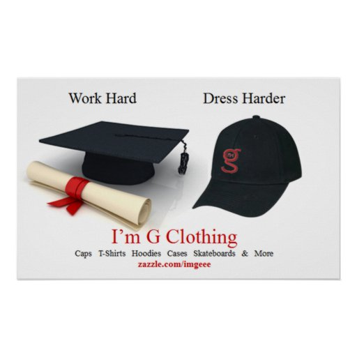 Work Hard / Dress Harder Poster
