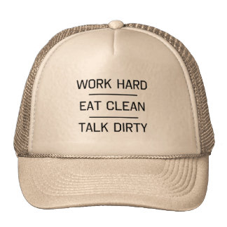 Work Hard, Eat Clean, Talk Dirty Cap