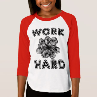 """Work Hard"" Girls' 3/4 Raglan T-Shirt"