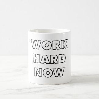 Work Hard Now Coffee Mug