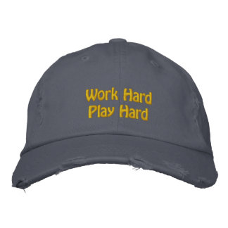 Work Hard, Play Hard Embroidered Hat