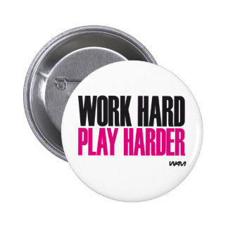 work hard play harder button