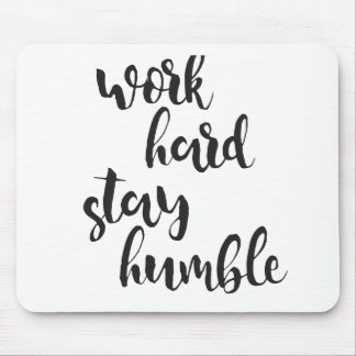 Work Hard Stay Humble - Typographic Minimal Quote Mouse Pad