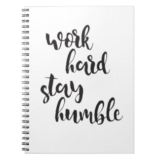 Work Hard Stay Humble - Typographic Minimal Quote Spiral Notebooks