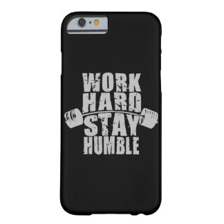 Work Hard, Stay Humble - Workout Motivational Barely There iPhone 6 Case