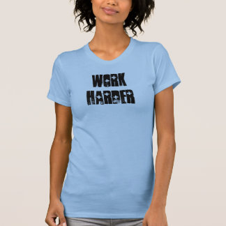 Work Harder Beater Tees
