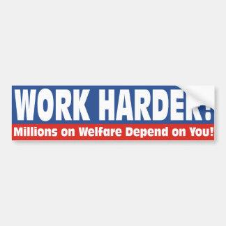Work Harder! Bumper Sticker