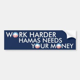 Work Harder Hamas Needs Your Money Car Bumper Sticker