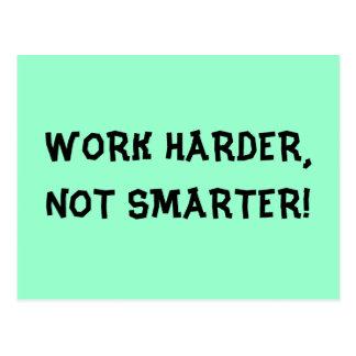 Work Harder Not Smarter Postcard