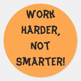 Work Harder Not Smarter Sticker