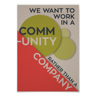 Work in a community rather than a company poster