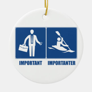 Work Is Important, Kayaking Is Importanter Ceramic Ornament