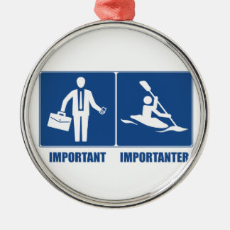 Work Is Important, Kayaking Is Importanter Metal Ornament