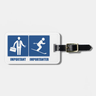 Work Is Important, Skiing Is Importanter Bag Tag