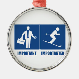 Work Is Important, Skiing Is Importanter Metal Ornament