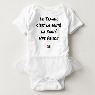 WORK IT IS HEALTH, HEALTH A PRISON BABY BODYSUIT