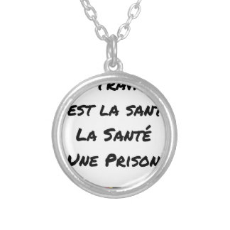 WORK IT IS HEALTH, HEALTH A PRISON SILVER PLATED NECKLACE