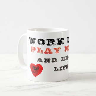 Work less ,coffee, Tea Mug