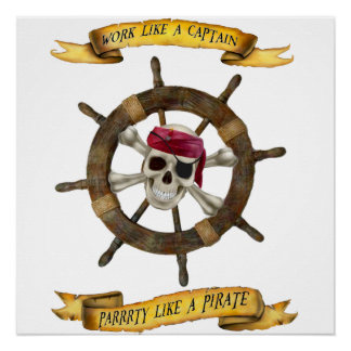 Work Like a Captain Party Like a Pirate